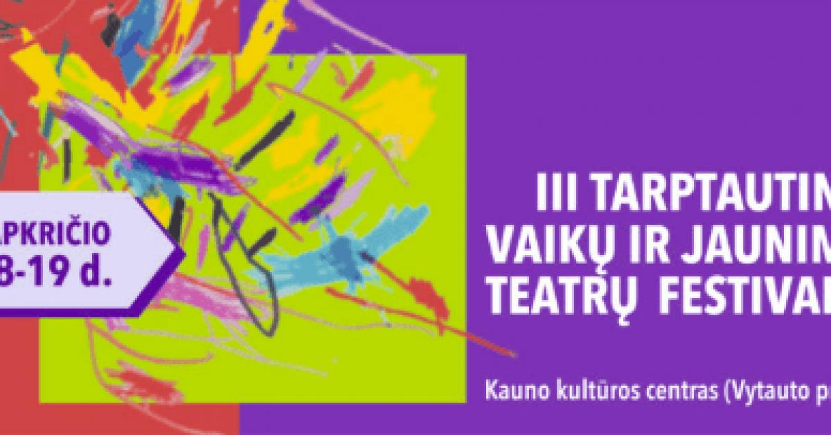 """III-asis tarptautinis vaikų ir jaunimo teatrų festivalis ,,#VivoAvanscena"""""""